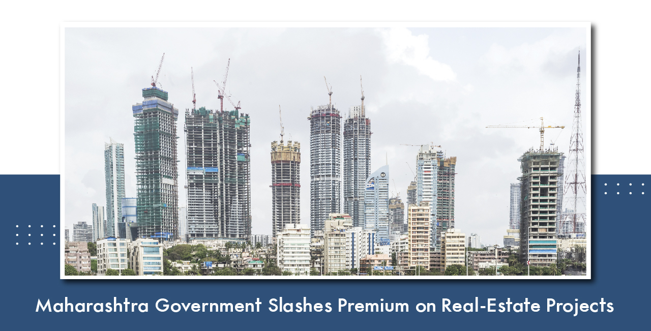 maharashtra government slashes premium on real estate projects