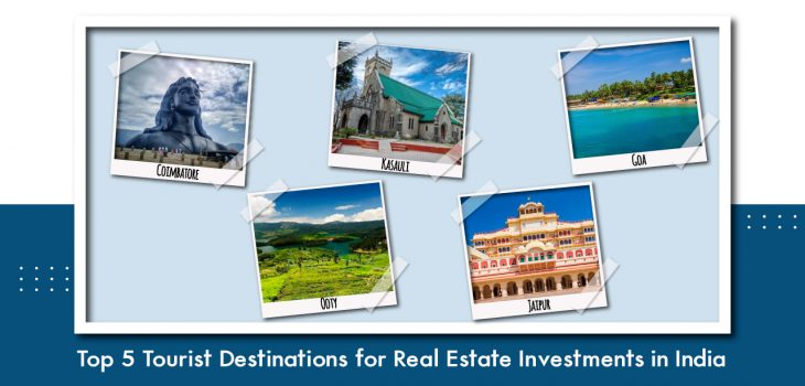 Top 5 Tourist Destinations for Real Estate Investments in India