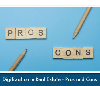 digitization in real estate pros and cons