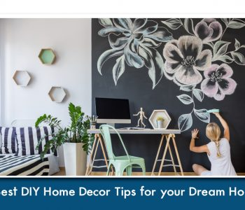 7 Best DIY Home Decor Tips For Your Dream Home