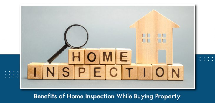 Benefits of Home Inspection While Buying Property