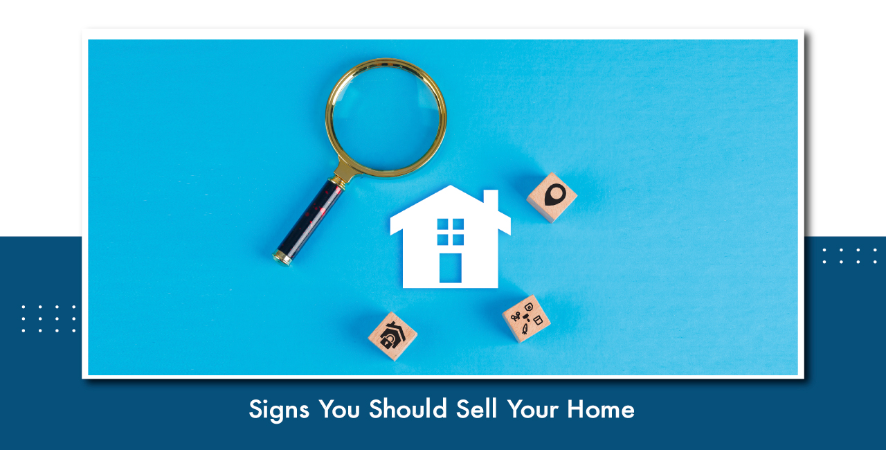 Signs you Should Sell Your Home