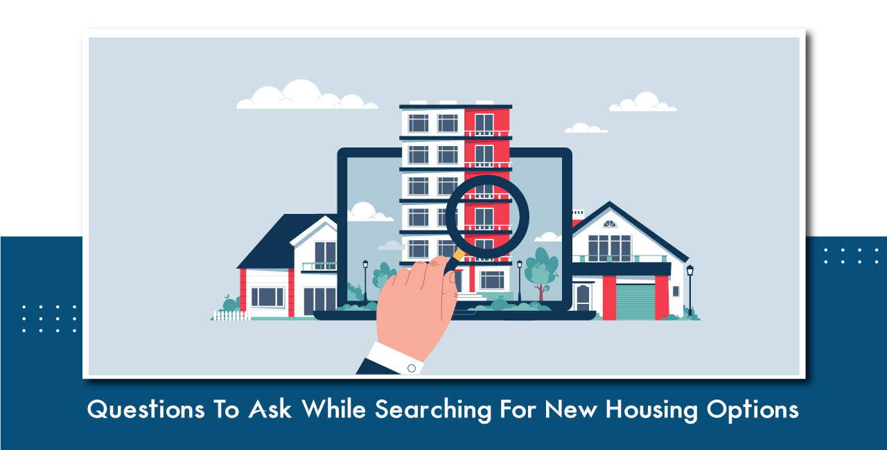 Questions To Ask While Searching For New Housing Options