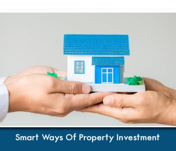 Smart Ways Of Property Investment