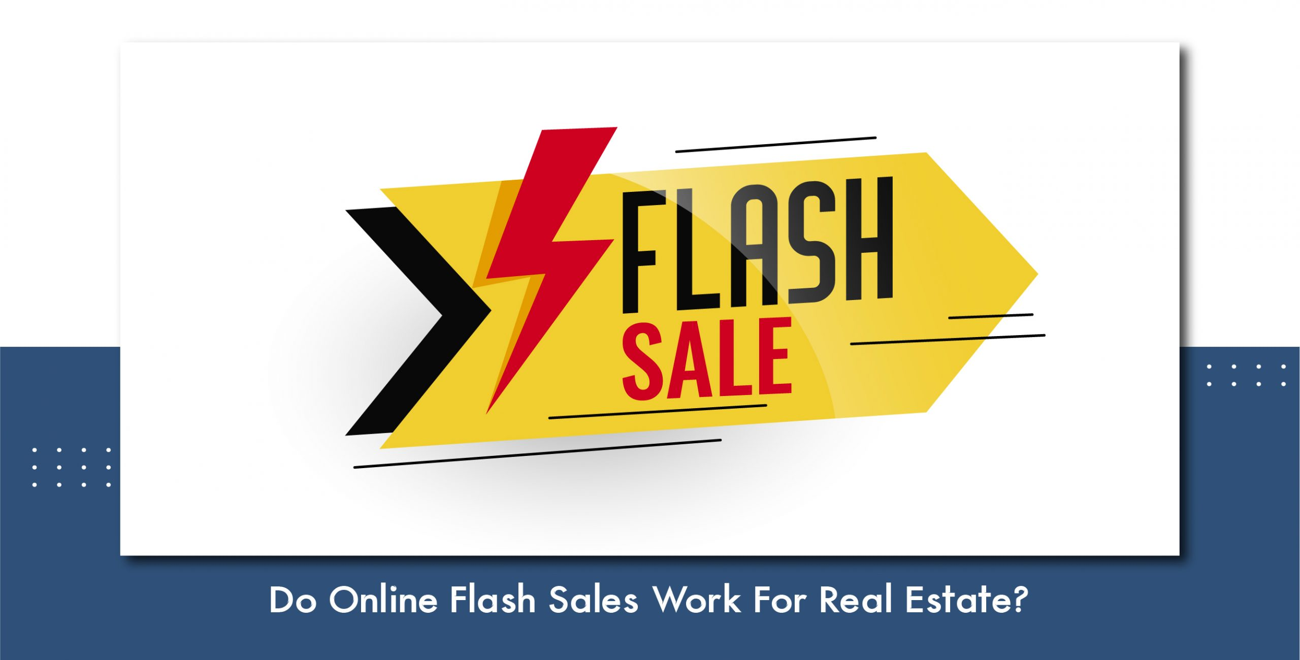 Do Online Flash Sales Work For Real Estate?