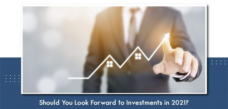 Real Estate in 2021 - Should you look forward to investments now?