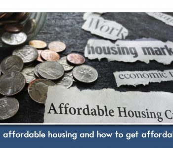 Increasing affordable housing and how to get affordable homes